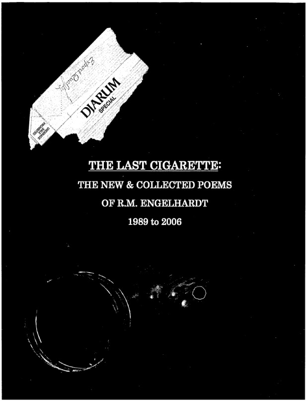 THE LAST CIGARETTE : THE COLLECTED POEMS OF R.M. ENGELHARDT