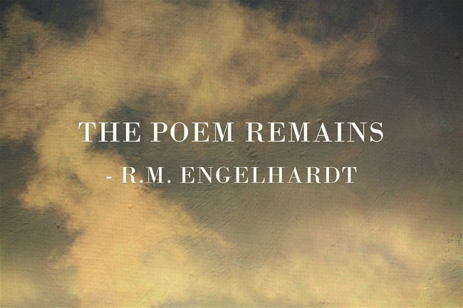 The Poem Remains ...